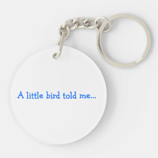 A little bird told me acrylic keychain