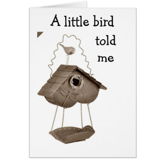A LITTLE BIRD TOLD ME YOU WERE HAVING A BIRTHDAY GREETING CARD