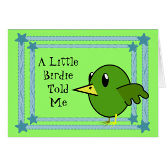 A Little Birdie Told Me - Cute Bird Happy Birthday Card