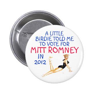 A LITTLE BIRDIE TOLD ME TO VOTE ROMNEY 6 CM ROUND BADGE