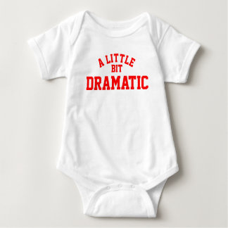 A Little Bit Dramatic Baby Bodysuit