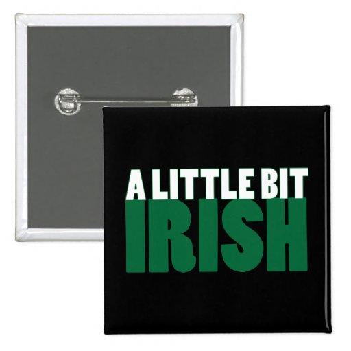 A Little Bit Irish Black Pin