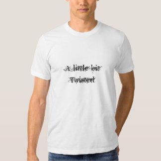 A little bit Twisted Tee Shirt
