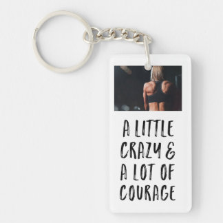 A little Crazy and A lot of Courage Photo Key Ring
