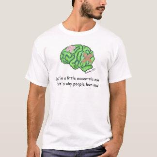 """""""A little eccentric"""" t-shirt"""