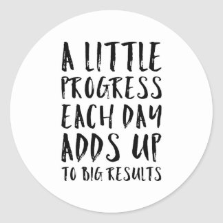 A Little Progress Motivational Quote Classic Round Sticker