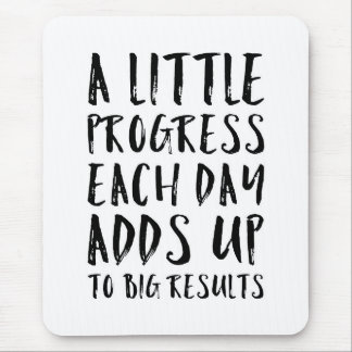 A Little Progress Motivational Quote Mouse Pad