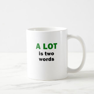 A Lot is Two Words Coffee Mug