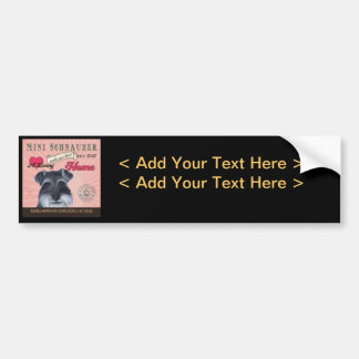A Loving Mini Schnauzer Makes Our House Home Bumper Sticker