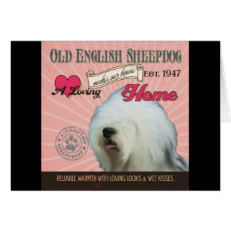A Loving Old English Sheepdog Makes Our House Home Card