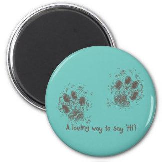 A loving way tons say 'Hi' Magnet