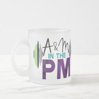 A & M in the PM Mug