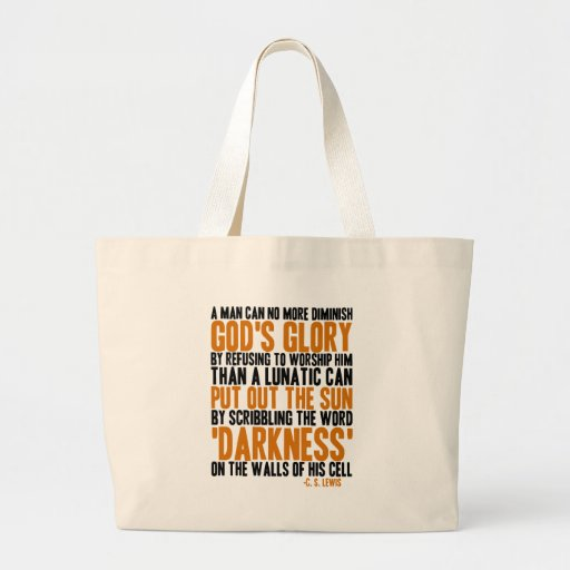 A Man Can No More Diminish God's Glory Tote Bags