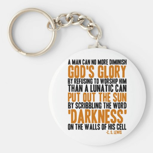 A Man Can No More Diminish God's Glory Key Chains