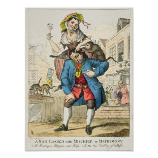 A Man Loaded with Mischief, or Matrimony, c.1766 Poster