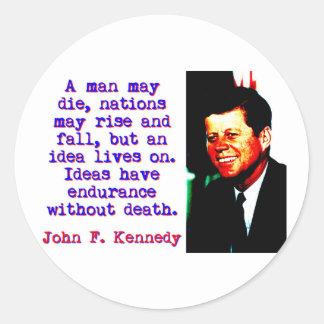 A Man May Die - John Kennedy Classic Round Sticker
