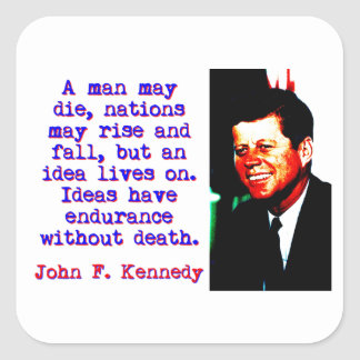 A Man May Die - John Kennedy Square Sticker