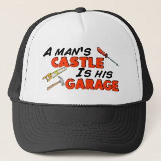A man's CASTLE is his GARAGE Trucker Hat