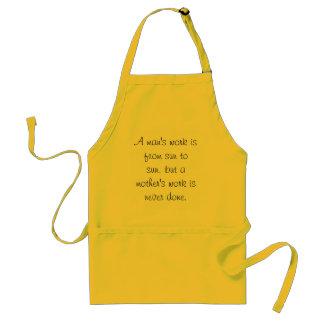 A man's work is from sun to sun, but a mother's... standard apron