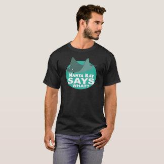 A Manta Ray Says What? T-Shirt