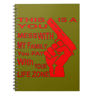 A Mess With My Family You Pay With Your Life Zone Notebook