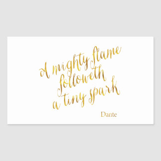 A Mighty Flame Dante Quote Faux Gold Foil Template Rectangular Sticker