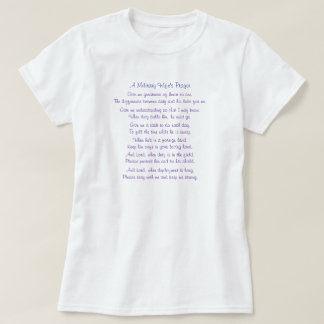 A Military Wife's Prayer, Give me greatness of ... T-Shirt