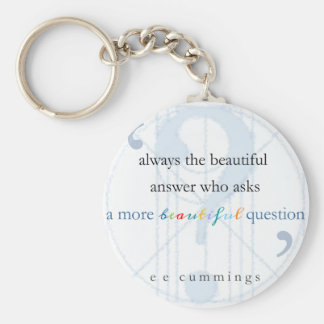 A More Beautiful Question famous quote Basic Round Button Key Ring