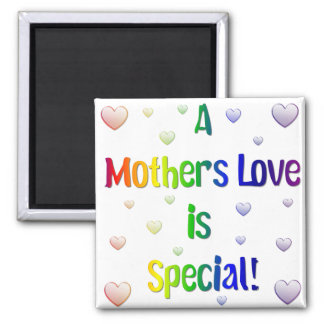 A Mother's Love is Special Magnet