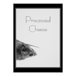 A Mouse Is Processed Cheese Poster
