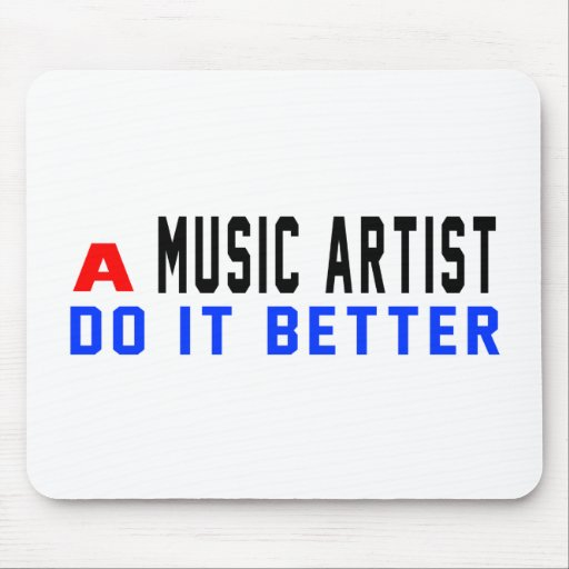 A Music artist Do It Better Mouse Pad