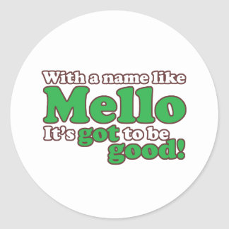 A Name Like Mello Classic Round Sticker