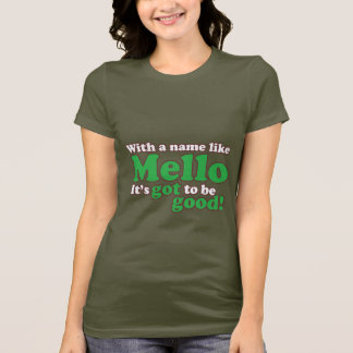 A Name Like Mello T-Shirt