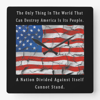 A Nation Divided Against Itself Cannot Stand Square Wall Clock