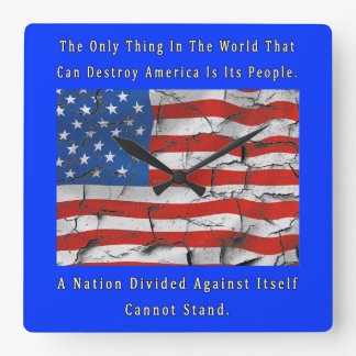 A Nation Divided Against Itself Connot Stand Square Wall Clock