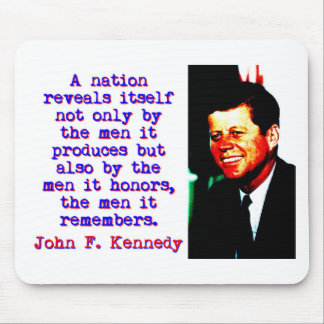 A Nation Reveals Itself - John Kennedy Mouse Pad