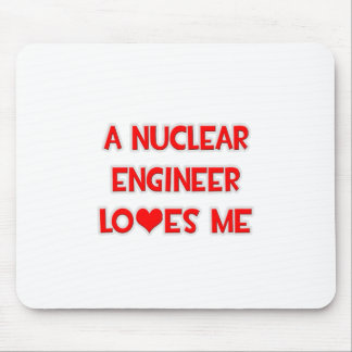 A Nuclear Engineer Loves Me Mousepads