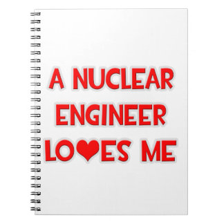 A Nuclear Engineer Loves Me Spiral Notebooks