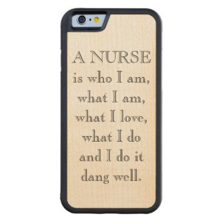 """A Nurse is"" wood phone case"