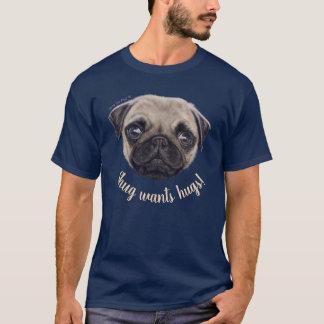 "A Painted Wee Shug The Pug! ""Shug Wants Hugs!"" T-Shirt"