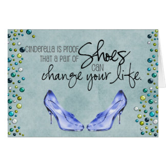 A pair of shoes can change your life- Greeting Car Greeting Card