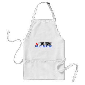 A Patent attorney Do It Better Standard Apron