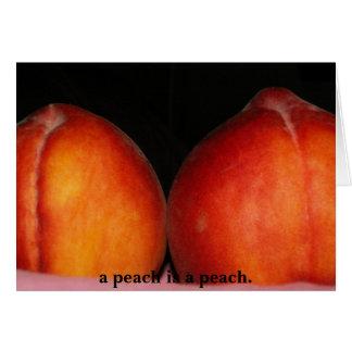 a peach is a peach card