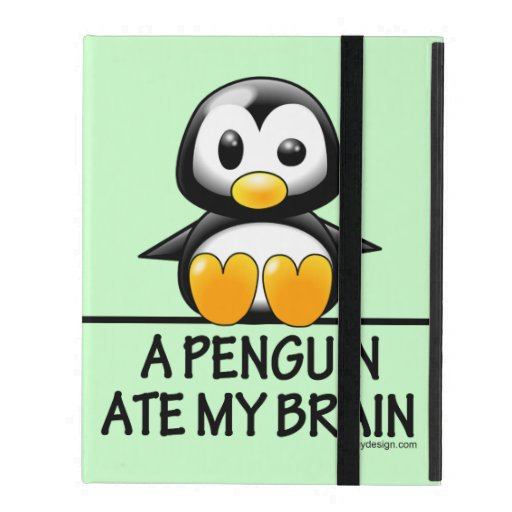 A Penguin Ate My Brain iPad Cover