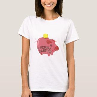 A Penny Earned T-Shirt