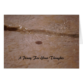 A Penny For Your Thoughts Greeting Card