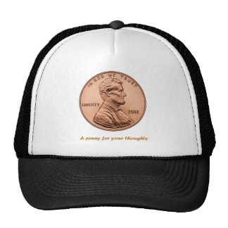 A penny for your thoughts trucker hat