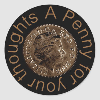 A penny for your thoughts round sticker
