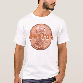 A Penny For Your Thoughts T-Shirt