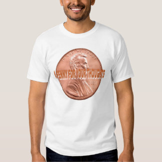 A Penny For Your Thoughts Tee Shirt